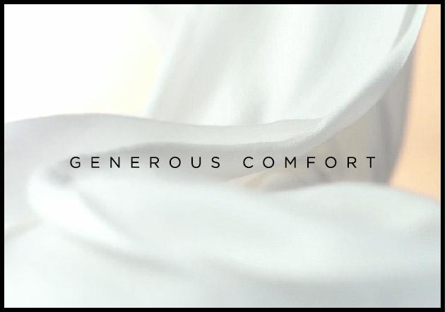 GENEROUS COMFORT
